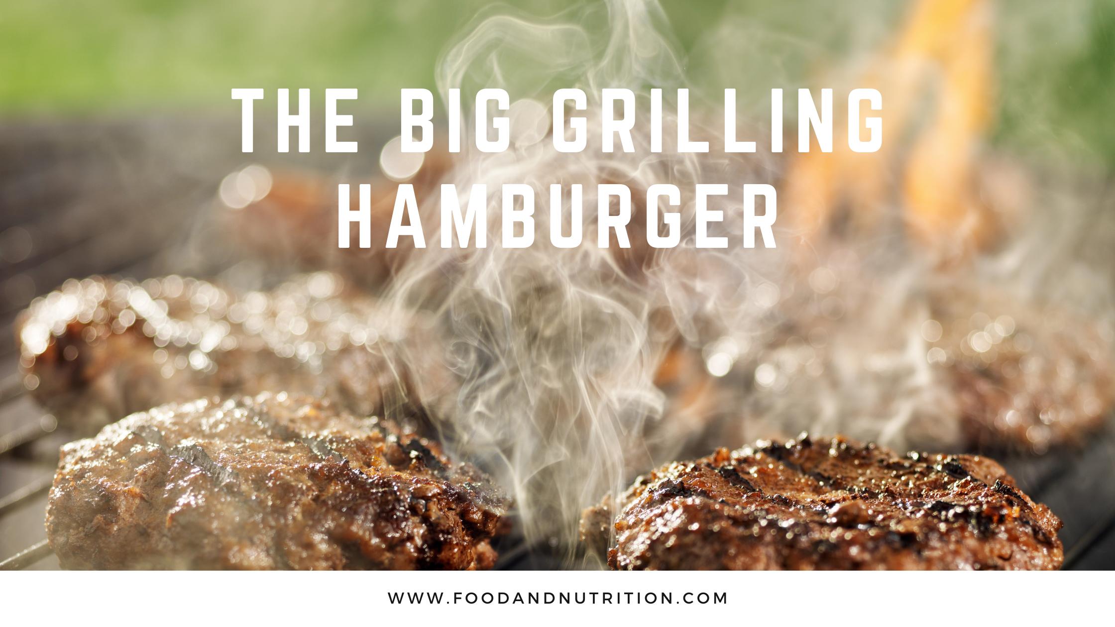The Big Grilling Hamburger
