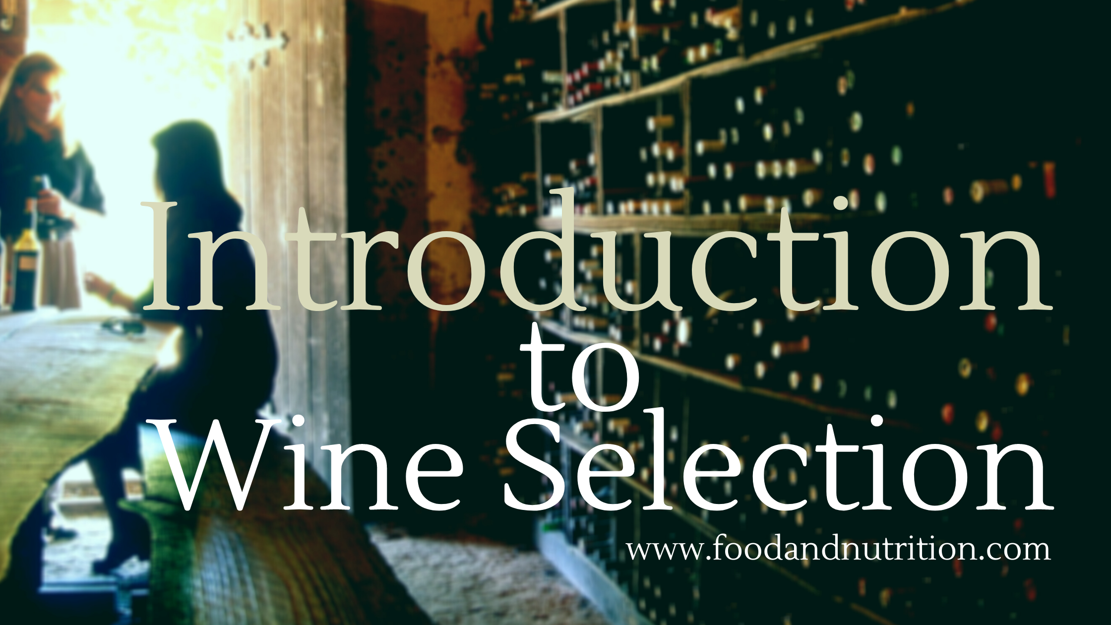 Introduction to Wine Selection